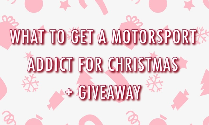 What to get a Motorsport Addict for Christmas + GIVEAWAY
